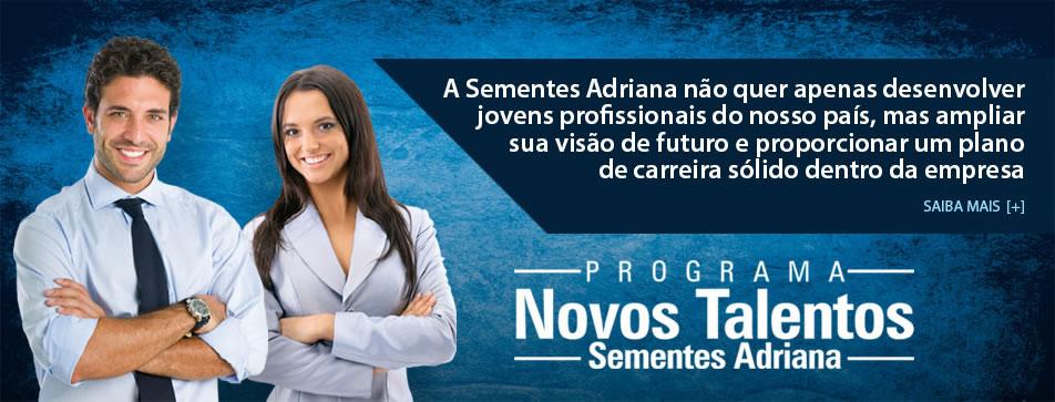 Sementes Adriana - Novos talentos